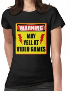 Warning! May yell at videogames. Womens Fitted T-Shirt