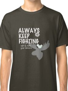 Always Keep Fighting Black and White Classic T-Shirt