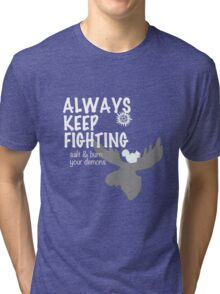 Always Keep Fighting Black and White Tri-blend T-Shirt
