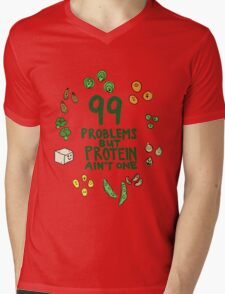 99 problems but protein ain't one Mens V-Neck T-Shirt