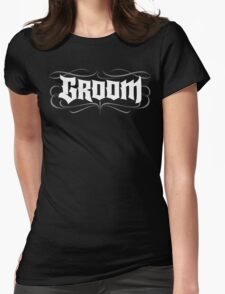 Gothic Groom Hand Lettering - Modern Grunge Tattoo Goth Wedding Rehearsal Dinner Womens Fitted T-Shirt
