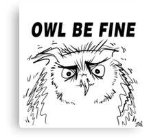Owl Be Fine - Owl Design Canvas Print