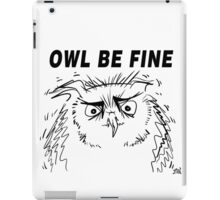 Owl Be Fine - Owl Design iPad Case/Skin