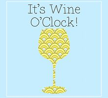 Wine O'Clock! Fun Humorous poster by Glimmersmith