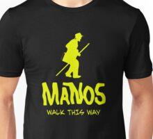 Manos - Torgo says walk this way Unisex T-Shirt