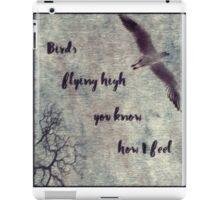 Birds Flying High You Know How I Feel iPad Case/Skin