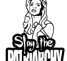 Slay the Patriarchy by TheJacket