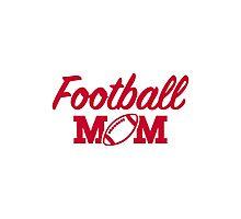Football mom Photographic Print
