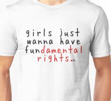 Girls Just Wanna Have Fundamental Rights Unisex T-Shirt