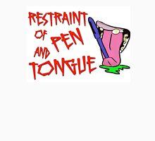 Restraint of Pen and Tongue Unisex T-Shirt