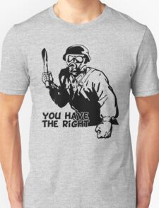 You Have The right Funny Men's Tshirt T-Shirt
