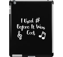I Used # Before It Was Cool - Music Lovers! iPad Case/Skin