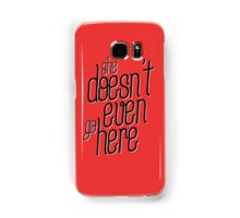 she doesn't even go here Samsung Galaxy Case/Skin