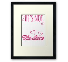 He 's Not Just Another Mechanic He's The Love Of My Life Framed Print