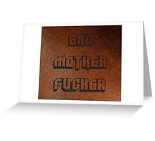 BAD MOTHER FUCKER 1 Greeting Card