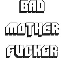 BAD MOTHER FUCKER 2 Photographic Print