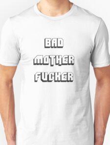 BAD MOTHER FUCKER 2 T-Shirt