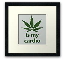 Weed is my cardio Framed Print