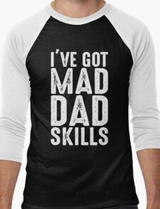 I've Got Mad Dad Skills  Men's Baseball ¾ T-Shirt