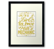 Just a Girl in Love with a Mechanic Framed Print