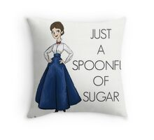 Just A Spoonful of Sugar Throw Pillow