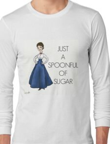 Just A Spoonful of Sugar Long Sleeve T-Shirt