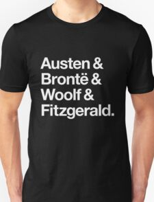 Classic Literature Authors - White Helvetica (Austen and Bronte and Woolf and Fitzgerald) Unisex T-Shirt