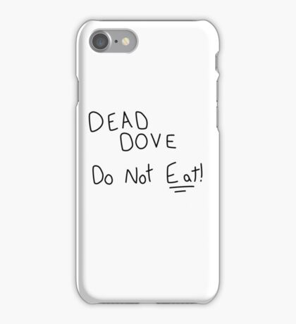 Dead Dove Do Not Eat!! iPhone Case/Skin