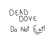 Dead Dove Do Not Eat!! by yeahokaybut