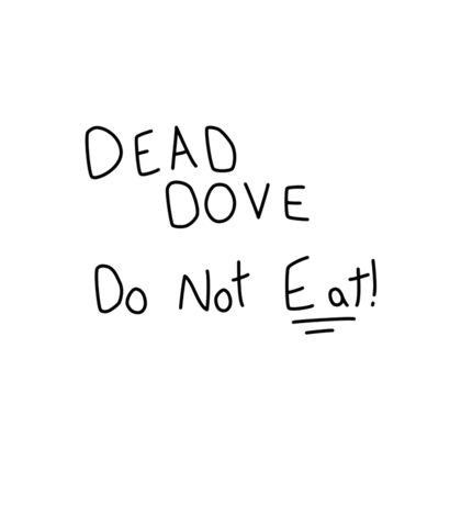 Dead Dove Do Not Eat!! Sticker