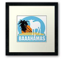 BAAAHAMAS  Framed Print