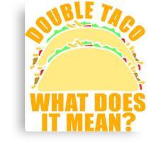 Double Taco Canvas Print