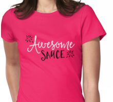 Awesome Sauce Funny Quote Womens Fitted T-Shirt