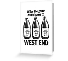 FOOTY AND WEST END Greeting Card