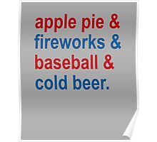 Apple Pie & Fireworks & Baseball & Cold Beer Poster