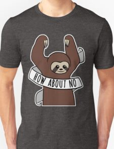 """Feminist Sloth """"How About No"""" T-Shirt"""