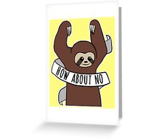 "Feminist Sloth ""How About No"" Greeting Card"