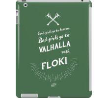 Bad girls go to Valhalla... with Floki! iPad Case/Skin
