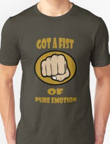 Fist of pure emotion  T-Shirt