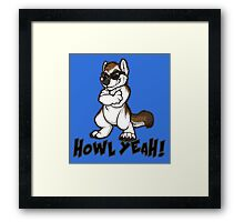 Howl Yeah! Framed Print