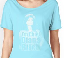 I'm Chief Diana B*tch Women's Relaxed Fit T-Shirt