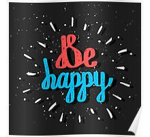 Be Happy. Inspirational quote. Hand drawn lettering Poster