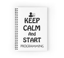 KEEP CALM AND START PROGRAMMING Spiral Notebook