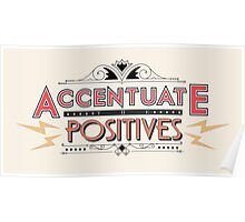 Accentuate the Positives Poster