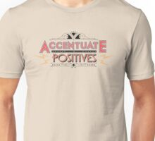Accentuate the Positives Unisex T-Shirt