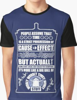 Doctor Who - Blink - People assume that time is a strict progression of cause to effect Graphic T-Shirt