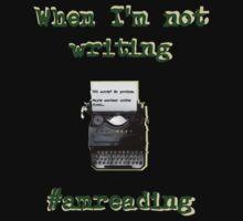 When I'm not writing #amreading (typewriter) - black tee by HashtagWriter