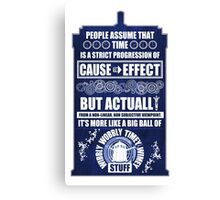Doctor Who - Blink - People assume that time is a strict progression of cause to effect (WoodTexture) Canvas Print