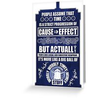 Doctor Who - Blink - People assume that time is a strict progression of cause to effect (WoodTexture) Greeting Card