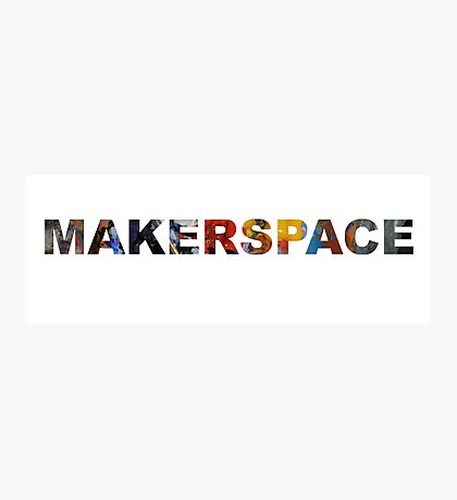 MakerSpace Photographic Print
